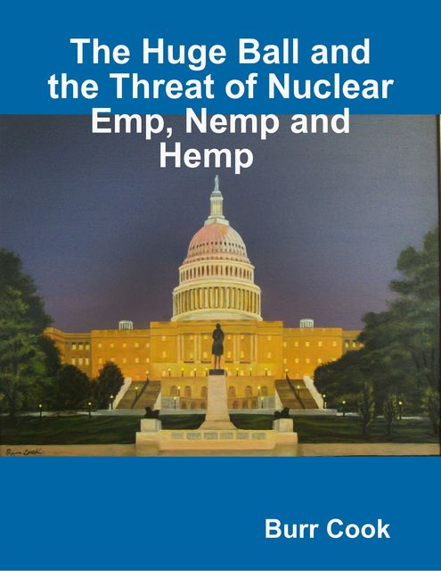 The Huge Ball and the Threat of Nuclear Emp, Nemp and Hemp, Burr Cook