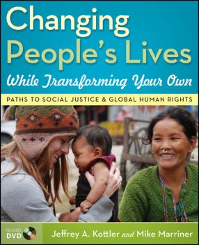 Changing People's Lives While Transforming Your Own, Jeffrey Kottler, Mike Marriner