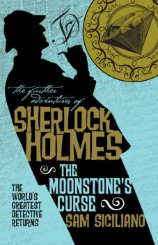 The Further Adventures of Sherlock Holmes - The Moonstone's Curse, Sam Siciliano