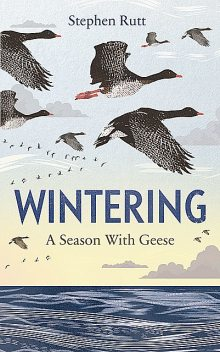 Wintering, Stephen Rutt