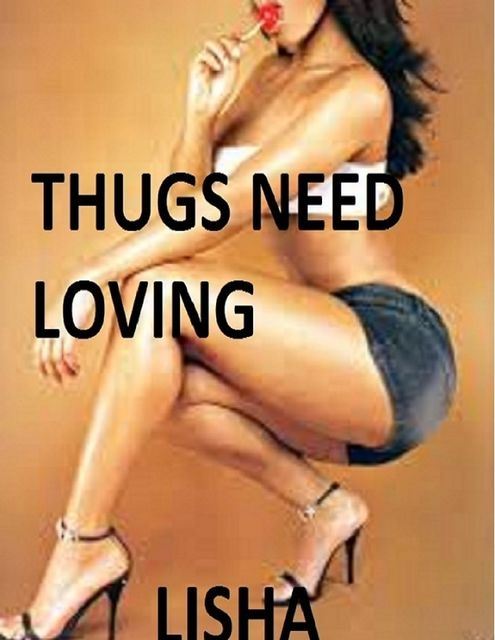 Thugs Need Loving, Lisha