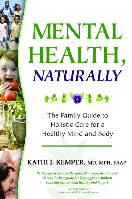 Mental Health, Naturally, Kathi J. Kemper