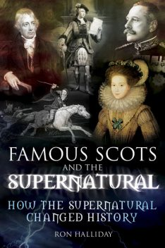 Famous Scots and the Supernatural, Ron Halliday