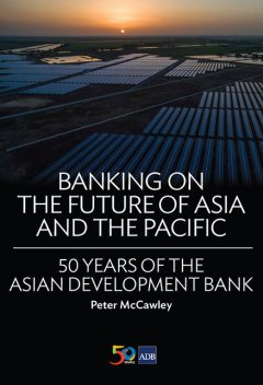 Banking on the Future of Asia and the Pacific, Peter McCawley