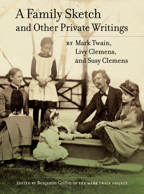 A Family Sketch and Other Private Writings, Mark Twain