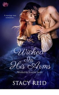 Wicked in His Arms (Wedded by Scandal), Stacy Reid