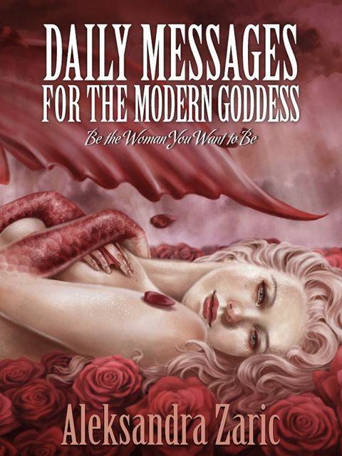 Daily Messages For The Modern Goddess, Aleksandra Boone's Zaric