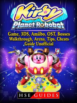 Kirby Planet Robobot Game the Unofficial Strategies Tricks and Tips, Chala Dar