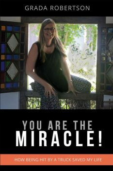 You Are The Miracle, Grada Robertson