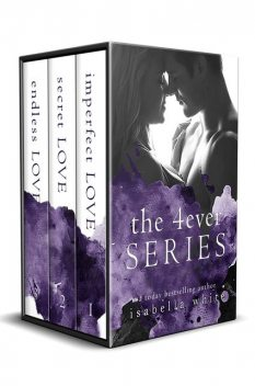 The 4Ever Series, Isabella White