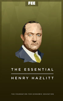 The Essential Henry Hazlitt, Henry Hazlitt