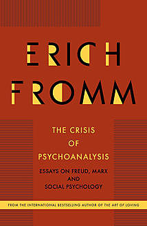 The Crisis of Psychoanalysis, Erich Fromm