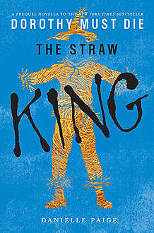 The Straw King, Danielle Paige