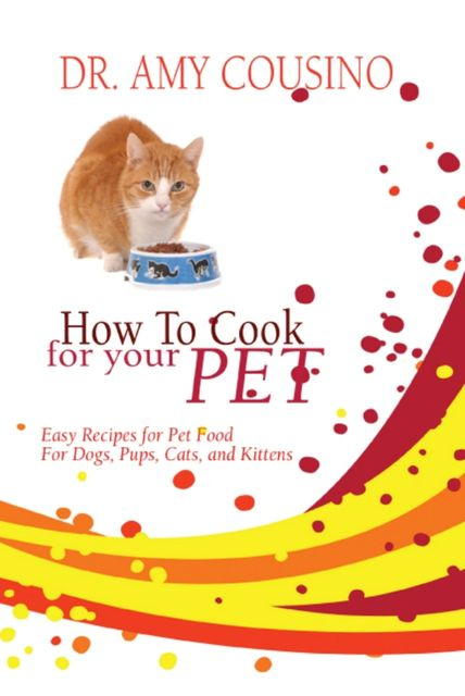 How To Cook For Your Pet, Amy Cousino