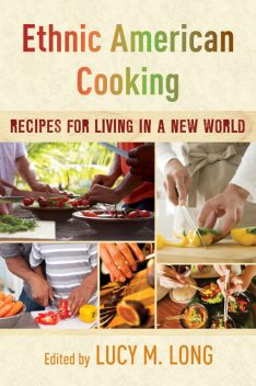 Ethnic American Cooking, Lucy M.Long