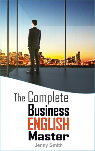 The Complete Business English Master, Jenny Smith