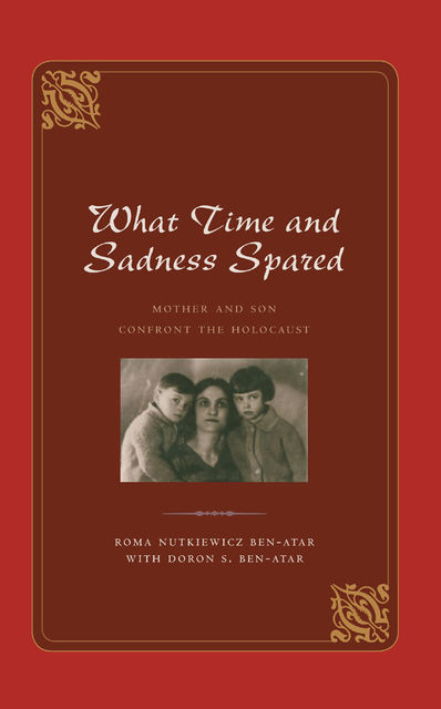 What Time and Sadness Spared, Doron S.Ben-Atar