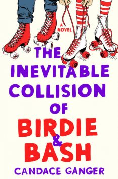 The Inevitable Collision of Birdie & Bash, Candace Ganger