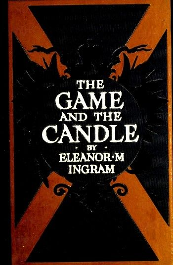 The Game and the Candle, Eleanor M.Ingram