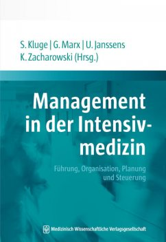 Management in der Intensivmedizin, G. Marx, K. Zacharowski, S. Kluge, U. Janssens