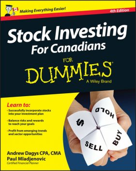 Stock Investing For Canadians For Dummies, Andrew Dagys, Paul Mladjenovic