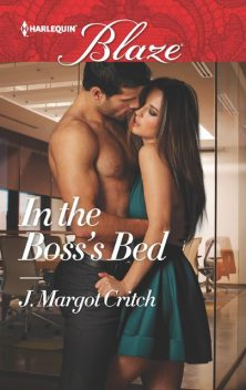 In the Boss's Bed, J. Margot Critch