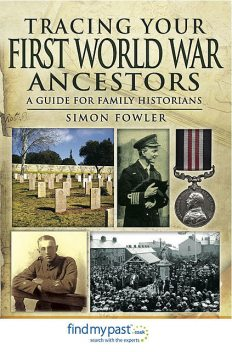 Tracing Your First World War Ancestors, Simon Fowler