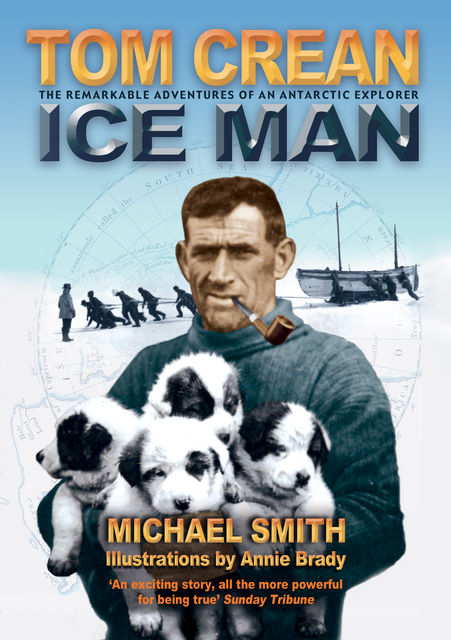 Tom Crean – Ice Man, Smith Michael