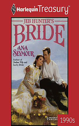 Jeb Hunter's Bride, Ana Seymour