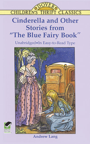 "Cinderella and Other Stories from ""The Blue Fairy Book"", Andrew Lang"