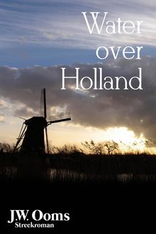 Water over Holland, Johannes Willem Ooms