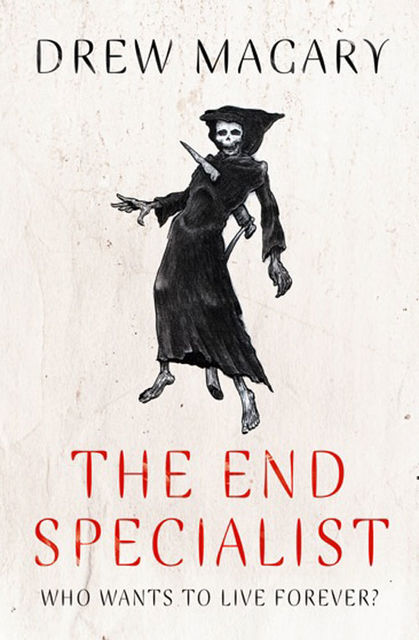 The End Specialist, Drew Magary