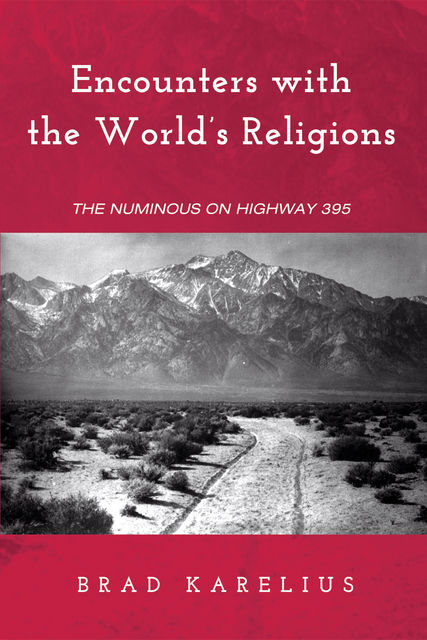 Encounters with the World's Religions, Brad Karelius