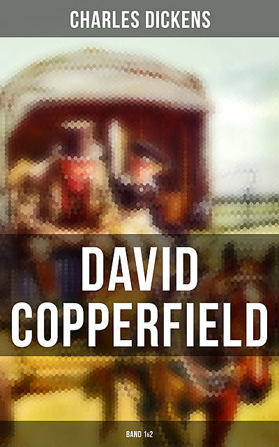 David Copperfield (Band 1&2), Charles Dickens