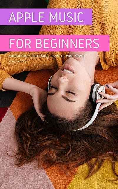 Apple Music For Beginners, Scott La Counte