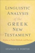 Linguistic Analysis of the Greek New Testament, Stanley E. Porter