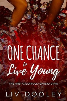 One Chance to Live Young, Liv Dooley