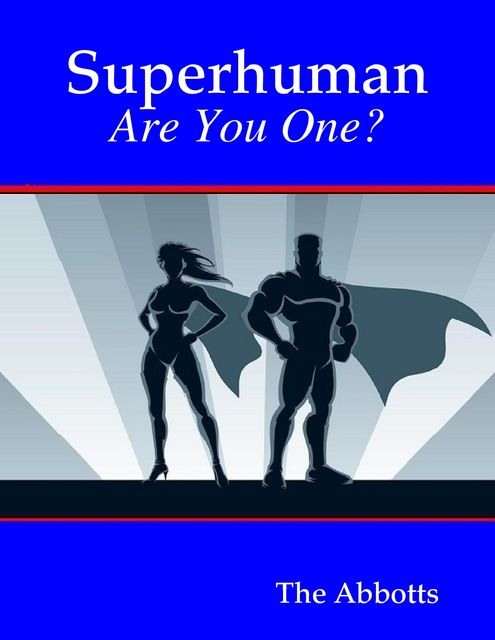 Superhuman – Are You One?, The Abbotts