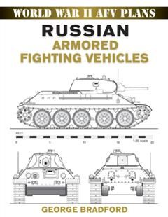 Russian Armored Fighting Vehicles, George Bradford