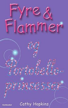 Fyre & Flammer 3 – og Portobelloprinsesser, Cathy Hopkins