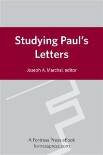 Studying Paul's Letters, Joseph A. Marchal