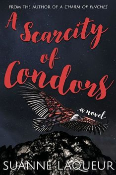 A Scarcity of Condors, Suanne Laqueur