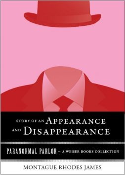 Story of an Appearance and Disappearance, James Montague
