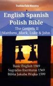 English Spanish Polish Bible – The Gospels IV – Matthew, Mark, Luke & John, Truthbetold Ministry