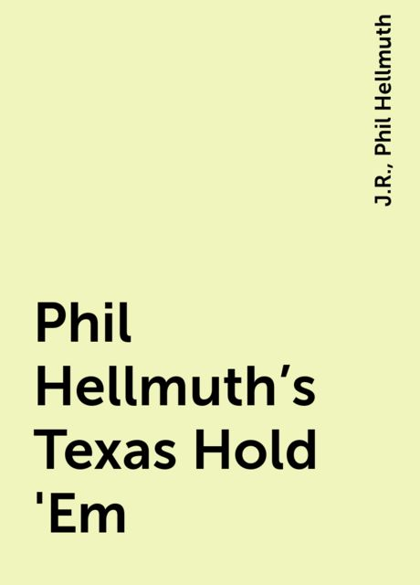 Phil Hellmuth's Texas Hold 'Em, J.R., Phil Hellmuth