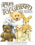 Tales from the Toy Cupboard: New Friends, Darren Bane, Fiona Mitchell