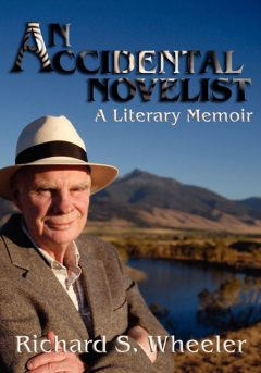 An Accidental Novelist, Richard S.Wheeler