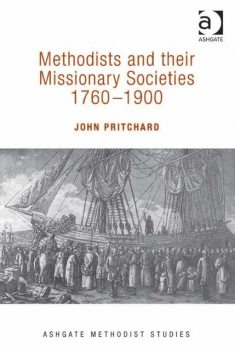 Methodists and their Missionary Societies 1760–1900, Revd John Pritchard