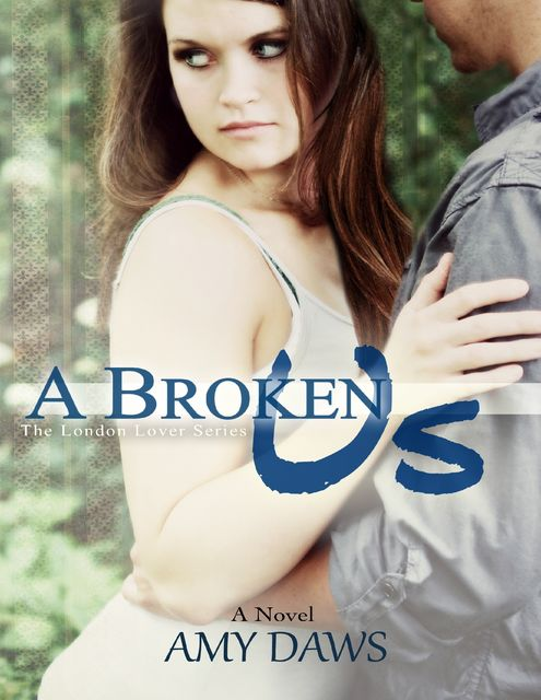 A Broken Us, Amy Daws