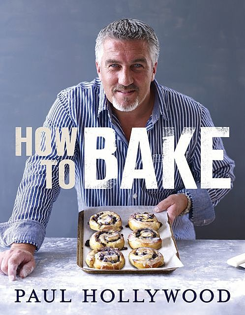 How to Bake, Paul Hollywood